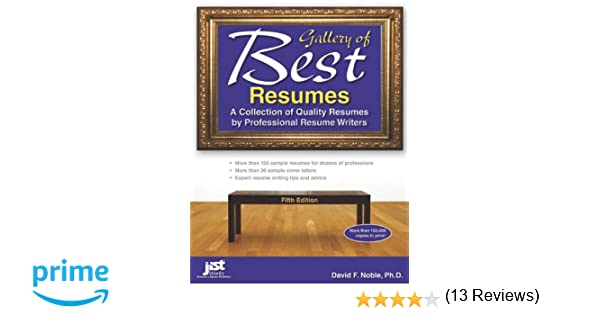 gallery of best resumes a collection of quality resumes by professional resume writers 5th edition david noble 9781593578589 amazoncom books - Resume Professional Writers Reviews