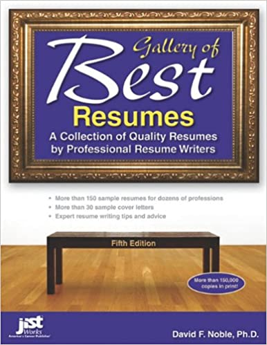 Gallery Of Best Resumes: A Collection Of Quality Resumes By Professional Resume  Writers, 5th Edition: David Noble: 9781593578589: Amazon.com: Books