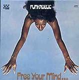 FUNKADELIC - FREE YOUR MIND ... + 4 : REMASTERED