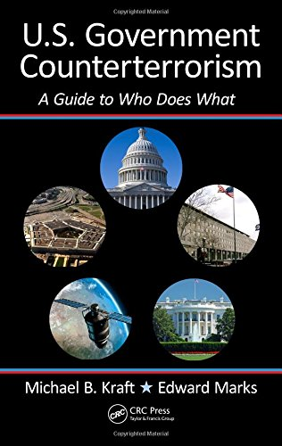 U.S. Government Counterterrorism: A Guide to Who Does What from Brand: CRC Press