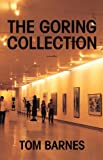The Goring Collection, Tom Barnes, 0595706282