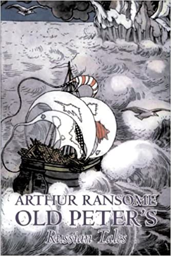 |VERIFIED| Old Peter's Russian Tales By Arthur Ransome, Fiction, Animals - Dragons, Unicorns & Mythical. longitud Tamil Marine Korea alcanzar POSTS