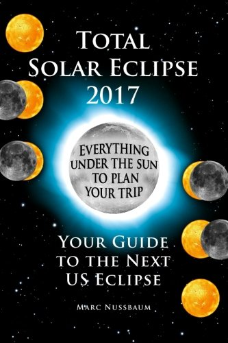 total-solar-eclipse-2017-your-guide-to-the-next-us-eclipse