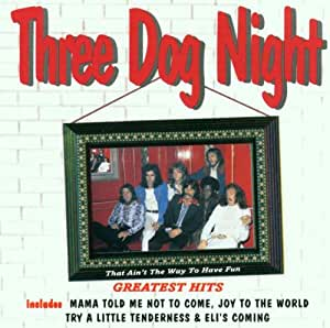 Three Dog Night - Greatest Hits: That Ain't the Way to Have Fun