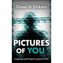 PICTURES OF YOU: a gripping psychological suspense thriller