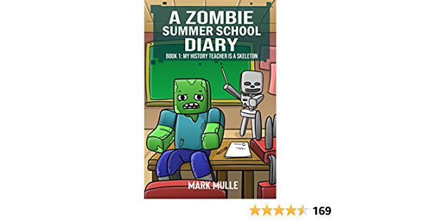A Zombie Summer School Diary (Book 1): My Teacher Is A Skeleton