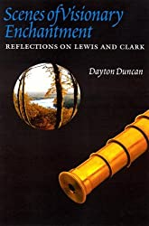Scenes of Visionary Enchantment: Reflections on Lewis and Clark
