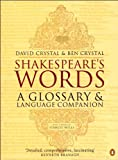 img - for By Ben Crystal,by Stanley Wells,by David Crystal Shakespeare's Words: A Glossary and Language Companion(text only)[Paperback]2002 book / textbook / text book