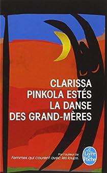 La danse des grand-mères par Pinkola Estés