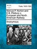 Marcus P. Norton and E. B. Pilsbury V. European and North American Railway, Anonymous, 1275117708