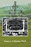img - for JOHNNY TOM GLEESON: THE AUTHOR OF THE BOULD THADY QUILL book / textbook / text book