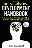 ServiceNow Development Handbook - Second Edition: A compendium of pro-tips, guidelines, and best practices for ServiceNow developers