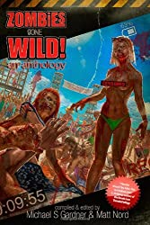 Zombies Gone Wild! An Anthology by Michael S. Gardner (2012-11-12)