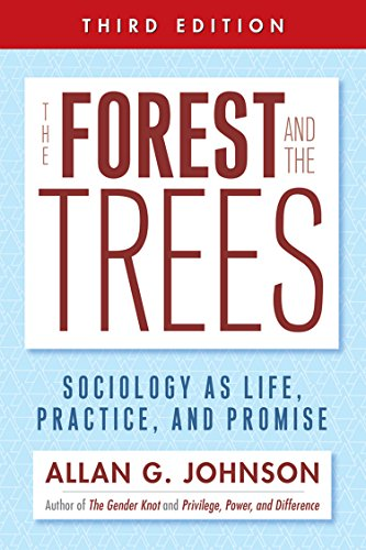 (The Forest and the Trees: Sociology as Life, Practice, and Promise)