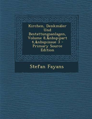 Download Kirchen, Denkmäler Und Bestattungsanlagen, Volume 8, part 4, issue 3 (German Edition) ebook