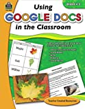 Using Google Docs in the Classroom Grd 4-5, Steve Butz, 1420629301