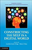 Constructing the Self in a Digital World, , 0521513324