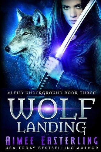Wolf Landing (Alpha Underground) (Volume 3) pdf epub