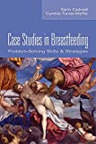 img - for Case Studies in Breastfeeding: Problem-Solving Skills and Strategies book / textbook / text book