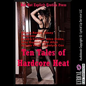 Ten Tales of Hardcore Heat Audiobook