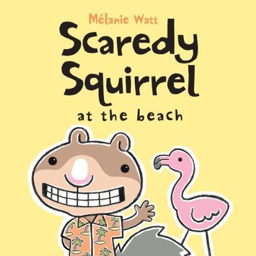 Download Scaredy Squirrel at the Beach by Watt, Melanie Reprint Edition (3/1/2012) ebook