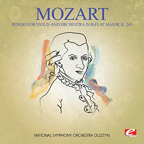 (Mozart: Rondo for Violin and Orchestra in B-Flat Major, K. 269 (Digitally Remastered) )