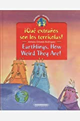 ¡Que extranos son los terricolas! / Earthlings, How Weird They Are! (Coleccion Bilingue / Bilingual Collection) (Spanish and English Edition) Hardcover