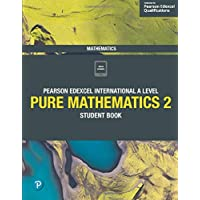 Pearson Edexcel International A Level Mathematics Pure 2 Mathematics Student Book