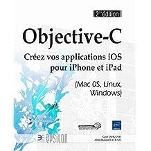 Objective-C - Créez vos applications iOS pour iPhone 2e édi