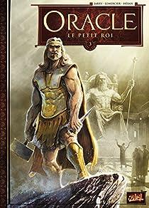Oracle, tome 3 : Le Petit Roi par Jarry