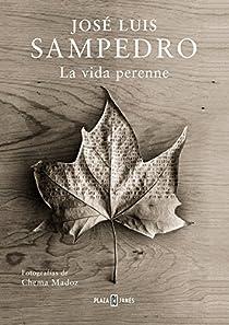 La vida perenne par Sampedro