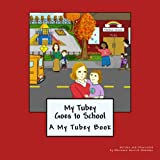 My Tubey Goes to School: A My Tubey Book (My Tubey Books)
