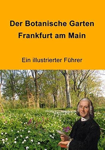 Der Botanische Garten Frankfurt Am Main  (Tapa Blanda)
