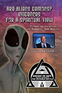 Are Aliens Demons? Evidences For A Spiritual View