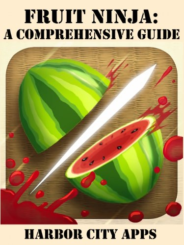 Fruit Ninja: A Comprehensive Guide - Kindle edition by ...