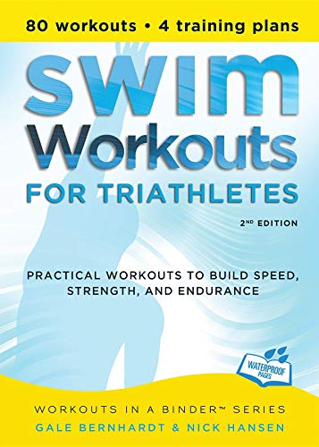 (Swim Workouts for Triathletes: Practical Workouts to Build Speed, Strength, and Endurance (Workouts in a Binder))