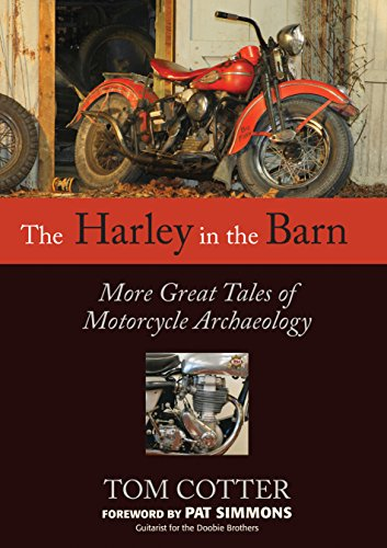 The Harley in the Barn: More Great Tales of Motorcycle Archaeology (Clubs Car Vintage)