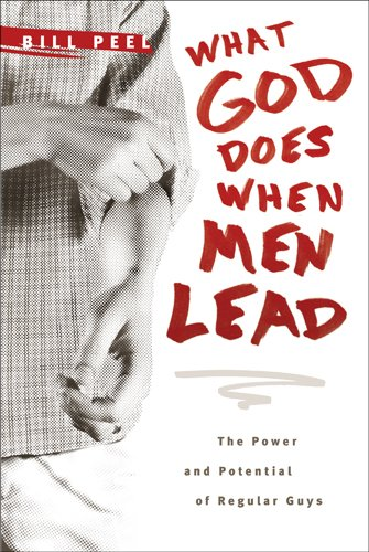 what-god-does-when-men-lead-the-power-and-potential-of-regular-guys
