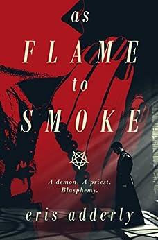As Flame to Smoke by [Adderly, Eris]