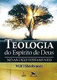 Teologia do Espírito de Deus no Antigo Testamento
