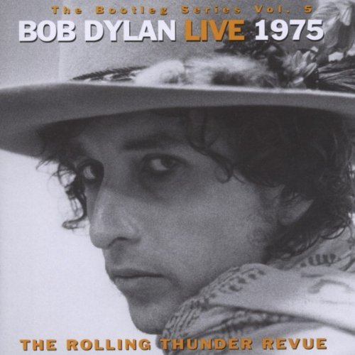 The Bootleg Series Vol  5   Bob Dylan Live 1975  The Rolling Thunder Revue   2010 11 28