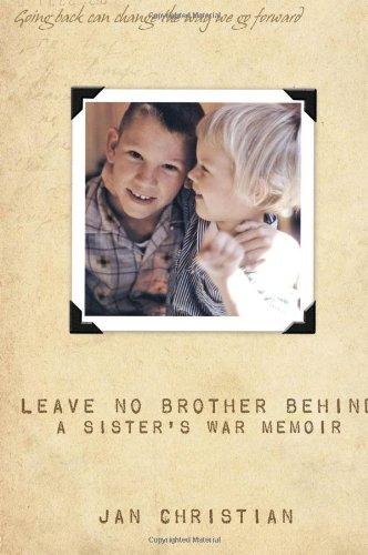Leave No Brother Behind: A Sister's War Memoir