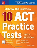 McGraw-Hill Education: 10 ACT Practice Tests, Fifth Edition (Mcgraw-Hill's 10 Act Practice Tests)