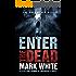 Enter The Dead: A supernatural thriller