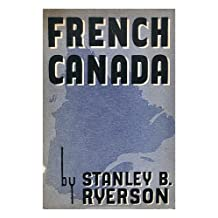 French Canada : A Study in Canadian Democracy