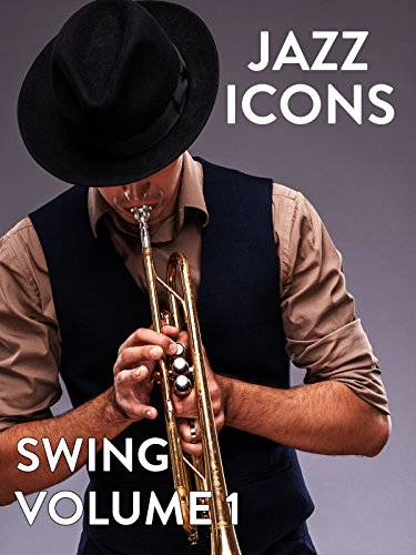 Jazz Icons: Swing: Volume 1 -