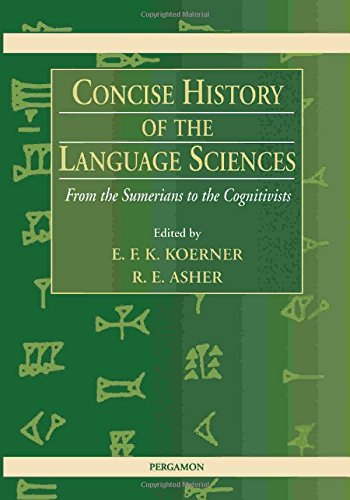 Concise History of the Language Sciences: From the Sumerians to the Cognitivists by Pergamon