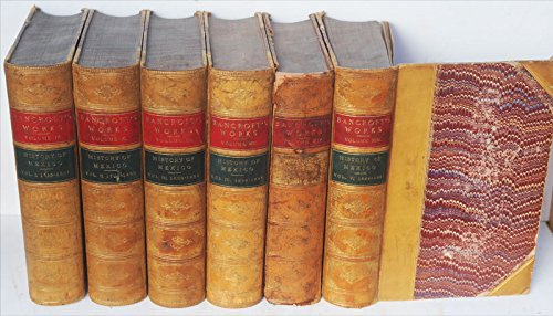 Howe Bancroft: History of Mexico - Six Volume Set ()