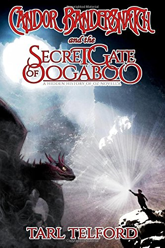 Download Candor Bandersnatch and the Secret Gate of Oogaboo (The Hidden History of Oz) PDF