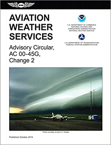 Aviation Weather Services (2015 Edition): FAA Advisory Circular 00 ...